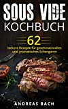 Sous Vide Kochbuch: 62 leckere Rezepte für geschmackvolles und aromatisches Schongaren (German Edition)
