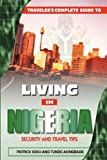 Traveler s Guide to Living in Nigeria: Security and Travel Tips