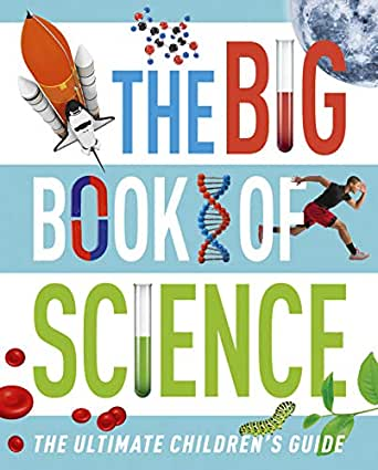 The Big Book of Science: The Ultimate Childrens Guide ...