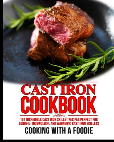Cast Iron Cookbook: 101 Incredible Cast Iron Skillet for sale  Delivered anywhere in USA