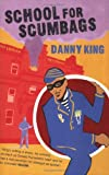 School for Scumbags, Danny King, 1852429720