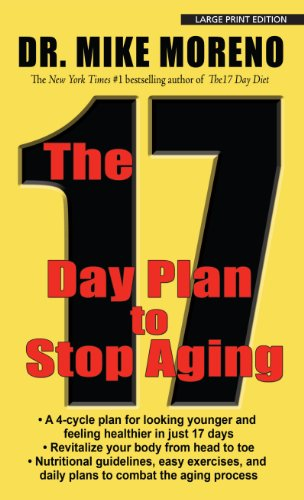 The 17 Day Plan to Stop Aging (Thorndike Large Print Health, Home and Learning) (The 17 Day Plan To Stop Aging)