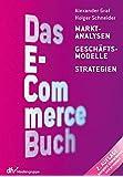 Das E-Commerce Buch: Marktanalysen – Geschäftsmodelle – Strategien