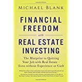 Financial Freedom with Real Estate Investing: The Blueprint To Quitting Your Job With Real Estate - Even Without Experience O