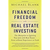 Financial Freedom with Real Estate Investing: The Blueprint To Quitting Your Job With Real Estate - Even Without…