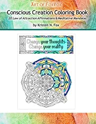 Conscious Creation Coloring Book: 20 Law of Attraction Affirmations & Meditative Mandalas