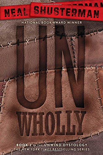 UnWholly (Unwind Dystology, Band 2)