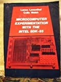 Microcomputer Experimentation with Intel SDK-85, Leventhal, Lance A. and Walsh, Colin, 013580860X