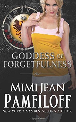 Goddess of Forgetfulness (Immortal Matchmakers, Inc.) (Volume 4) ebook