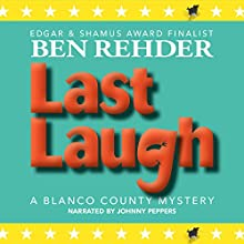 Last Laugh: Blanco County Mysteries, Book 11 Audiobook by Ben Rehder Narrated by Johnny Peppers