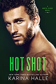 Hot Shot (North Ridge Book 3) by [Halle, Karina]