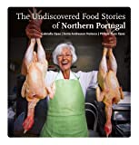 The Undiscovered Food Stories of Northern Portugal (English Edition)
