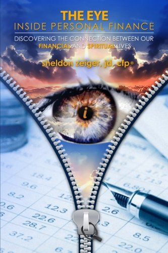The Eye Inside Personal Finance: Discovering The Connection Between Our Financial and Spiritual Lives PDF