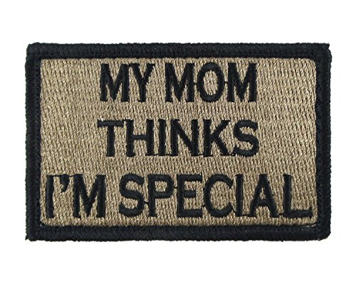 My Mom Thinks I'm Special Patch Fully Embroidered with Velcro Morale Tags (Coyote and Black) (Green Tag Think)