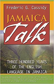 ((BETTER)) Jamaica Talk: Three Hundred Years Of The English Language In Jamaica. ensure Corea entrada great puede District