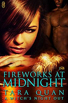 Fireworks at Midnight: A Witch's Night Out #3 (A Witch's Night Out series) by [Quan, Tara]