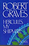 Hercules, My Shipmate, Robert Graves, 0374516774