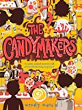 The Candymakers, Wendy Mass, 0606234489