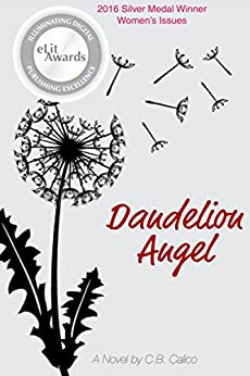 Dandelion Angel: A Novel by [Calico, C.B.]