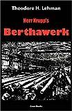 Herr Krupp's Berthawerk, Theodore H. Lehman, 0977751481