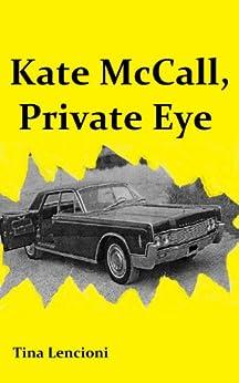 Kate McCall, Private Eye by [Lencioni, Tina]