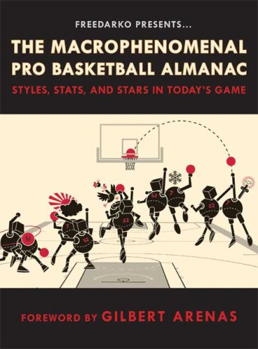 FreeDarko Presents: The Macrophenomenal Pro Basketball Almanac: Styles; Stats; and Stars in Today's Game