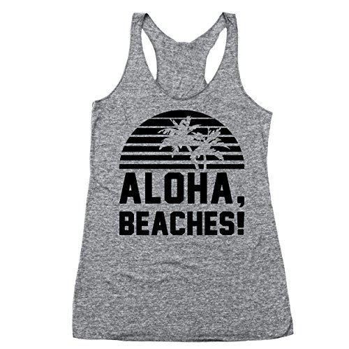 Aloha Beaches Funny Hilarious Beach Bitches Summer Sand Fun Hawaii Hawaiian Humor Tri-Blend Womens Racer Back Tank Top Medium Heather - In Stores Outlet Hawaii