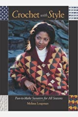Crochet with Style: Fun-to-Make Sweaters for All Seasons Paperback