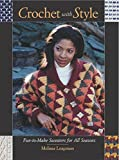Crochet with Style: Fun to Make Sweaters for All Seasons