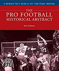 The Pro Football Historical Abstract: A Hardcore Fan's Guide to All-Time Player Rankings