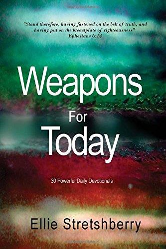 Download Weapons for Today: 30 Powerful Daily Devotionals pdf