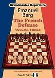 Grandmaster Repertoire 16: The French Defence-Emanuel Berg