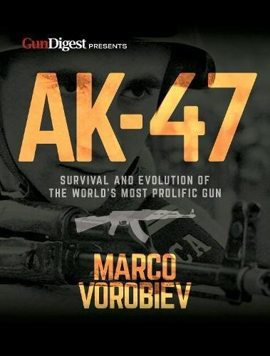 Read Online AK-47 - Survival and Evolution of the World's Most Prolific Gun PDF