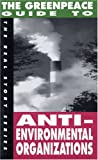 The Greenpeace Guide to Anti-Environmental Organizations, Carl Deal, 1878825054