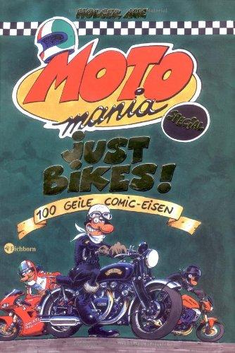 MOTOmania - Just Bikes!: 100 geile Comic-Eisen