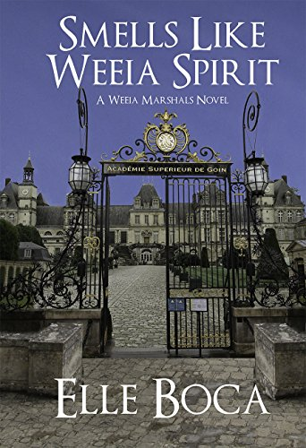 Smells Like Weeia Spirit (The Weeia Marshals Book 3) by [Boca, Elle]