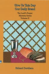 Give Us this Day Our Daily Bread (The Lord's Prayer Mystery Series Book 2)