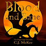 Blood and Bane: The Dragon Sage Chronicles | C J McKee