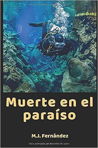 Muerte en el paraíso.: Amazon.es: M.J. Fernández: Libros