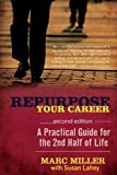 Repurpose Your Career - A Practical Guide for the 2nd Half of Life