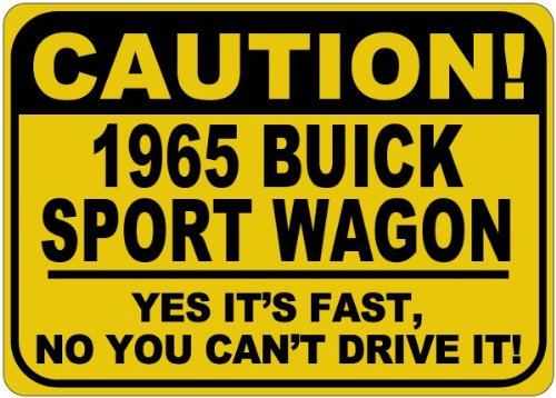 - 1965 65 BUICK SPORT WAGON Caution Its Fast Aluminum Caution Sign - 12 x 18 Inches