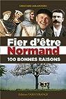 Fier d'être Normand : 100 bonnes raisons par Lablancherie
