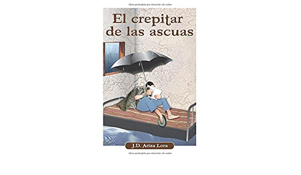 El crepitar de las ascuas (Spanish Edition) (Spanish)