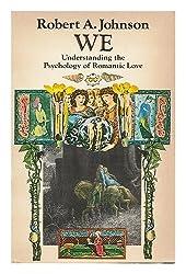 We : Understanding the Psychology of Romantic Love / Robert A. Johnson