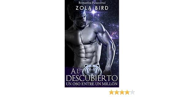 Amazon.com: Al descubierto: Romantic Ediciones (Un oso entre un millón nº 1) (Spanish Edition) eBook: Zola Bird: Kindle Store