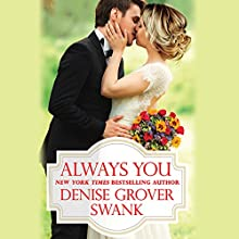 Always You Audiobook by Denise Grover Swank Narrated by Loretta Rawlins