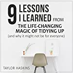 9 Lessons I Learned from The Life Changing Magic of Tidying Up by Marie Kondo: (And Why This Book May Not Be for Everyone) | Taylor Haskins