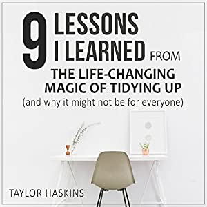 9 Lessons I Learned from The Life Changing Magic of Tidying Up by Marie Kondo Hörbuch