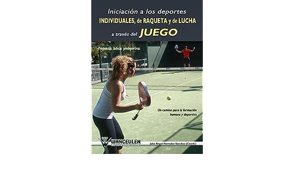 Amazon.com: Iniciacion a los deportes individuales, de raqueta y de lucha a traves del juego: Propuestas ludicas predeportivas (Spanish Edition) eBook: ...