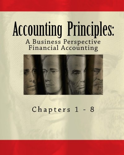 Accounting Principles  A Business Perspective  Financial Accounting  Chapters 1   8   An Open College Textbook  Irwin Mcgraw Hill Series In Principals Of Accounting